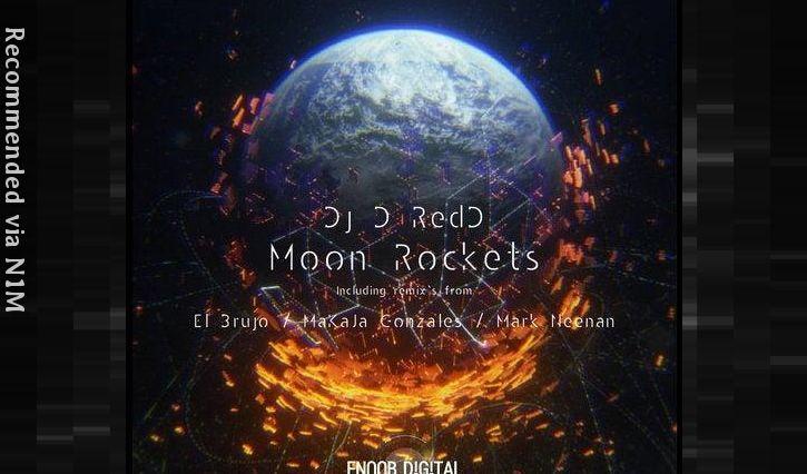 DJ D ReDD - Moon Rockets (El Brujo Remix)