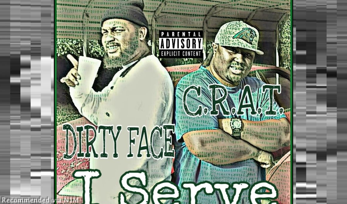 I Serve (DIRTY FACE, Feat., C.R.A.T.)