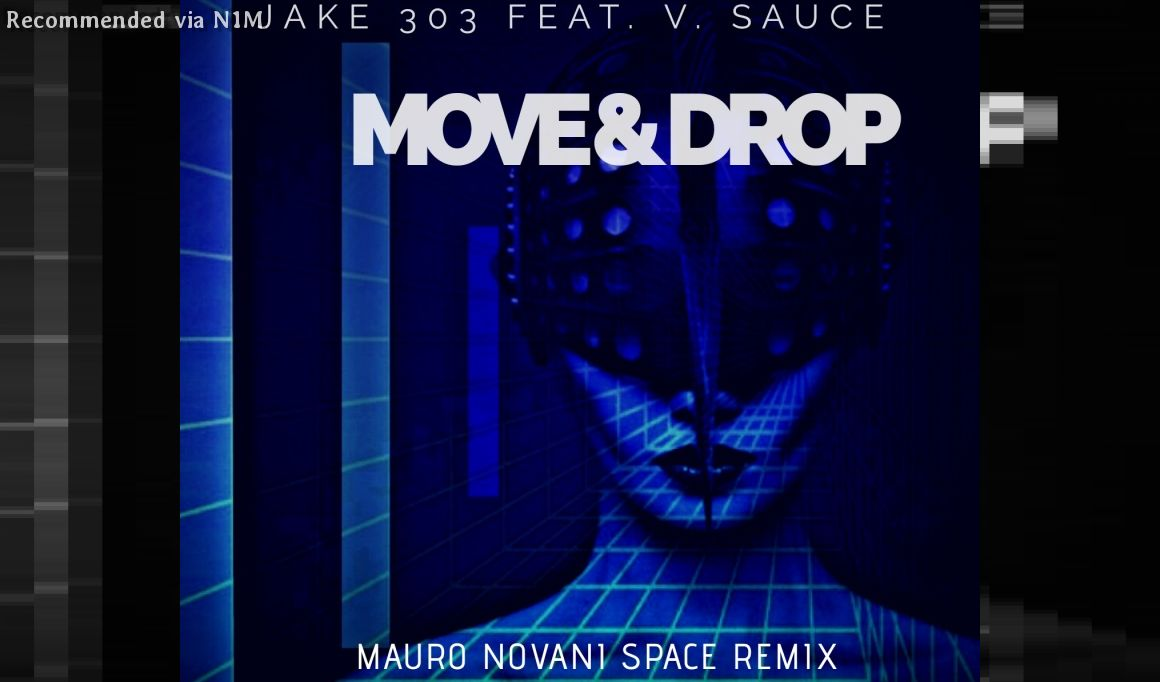 JAKE 303 Feat. V. Sauce - MOVE & DROP (Mauro Novani Space Remix)