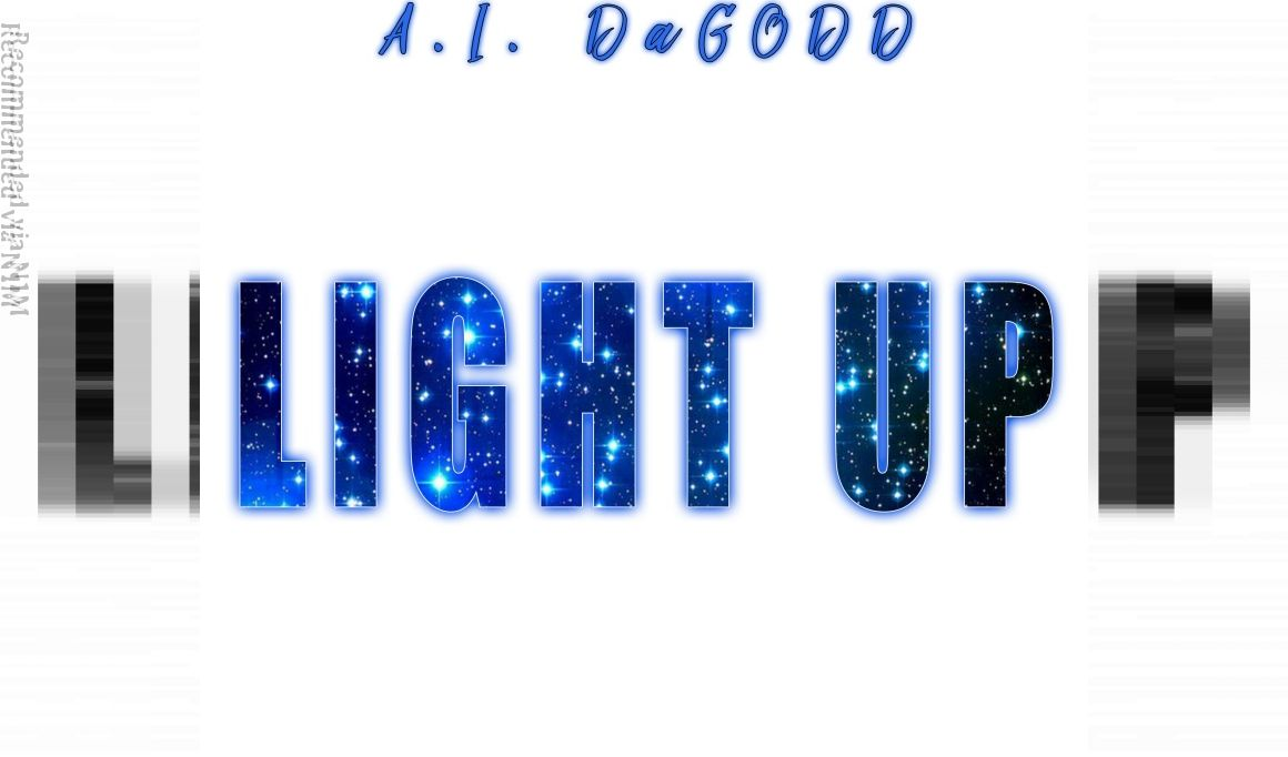 Light Up By AI DaGODD