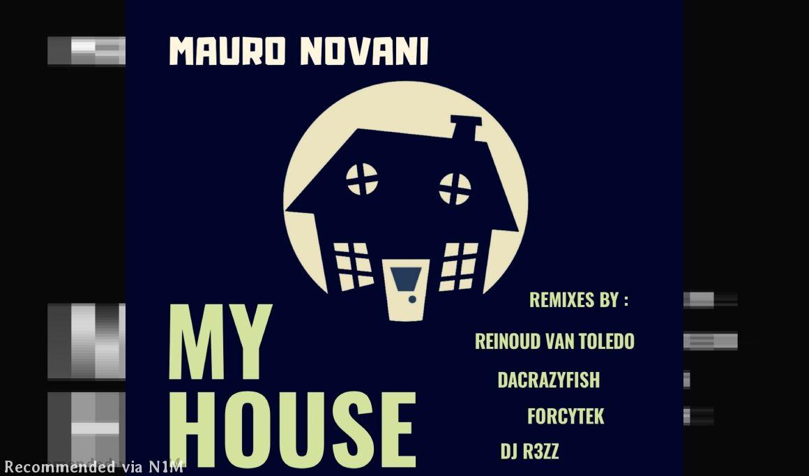 MAURO NOVANI - MY HOUSE (La casa Loca Remix)