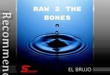 El Brujo - Raw 2 The Bones