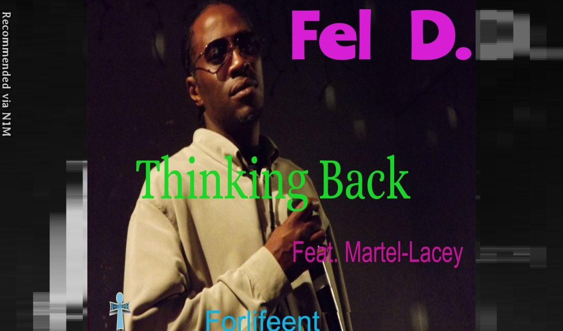 Fel D.~ Thinking Back ft. Martell-Lacey