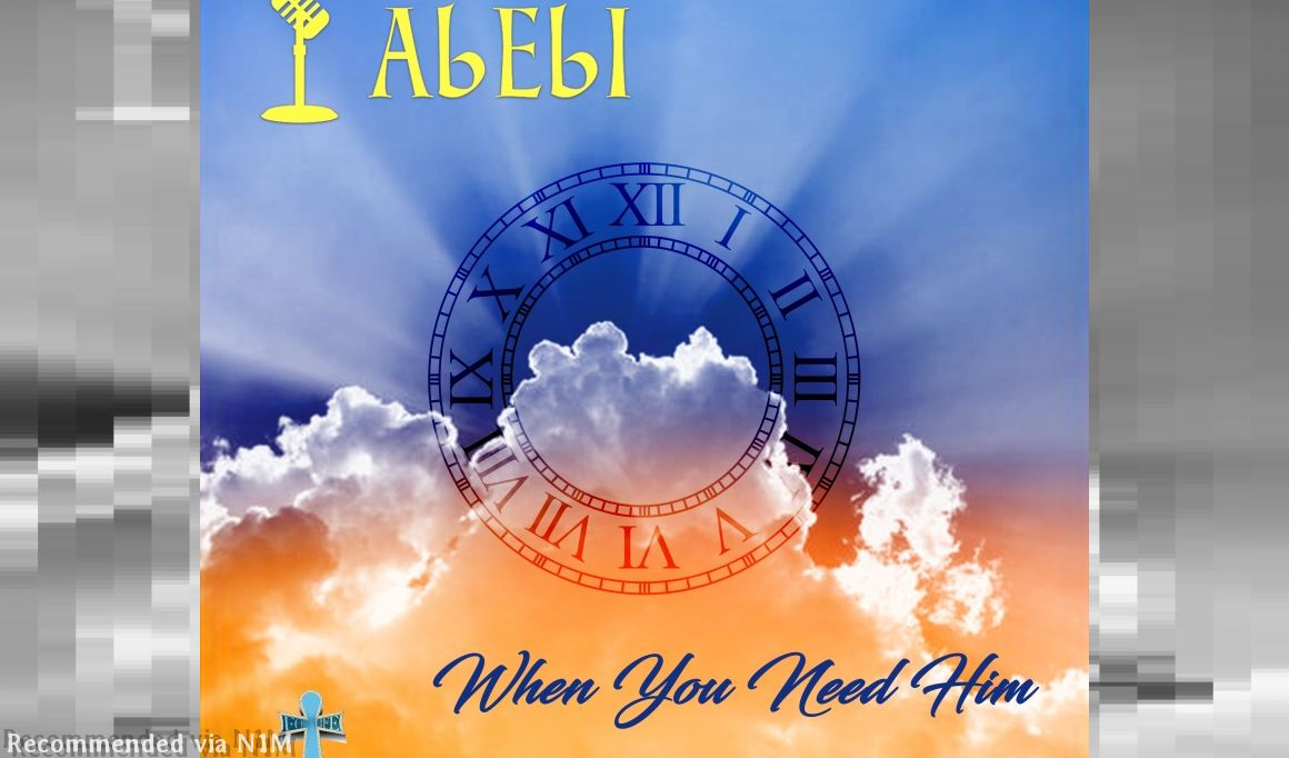 AbEbI~ 'When You Need Him'