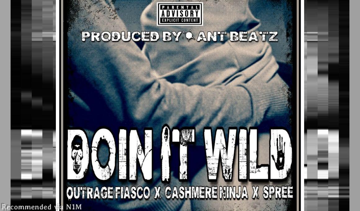 Doin It Wild ft. Outrage Fiasco, Ca$hmere Ninja & Spree
