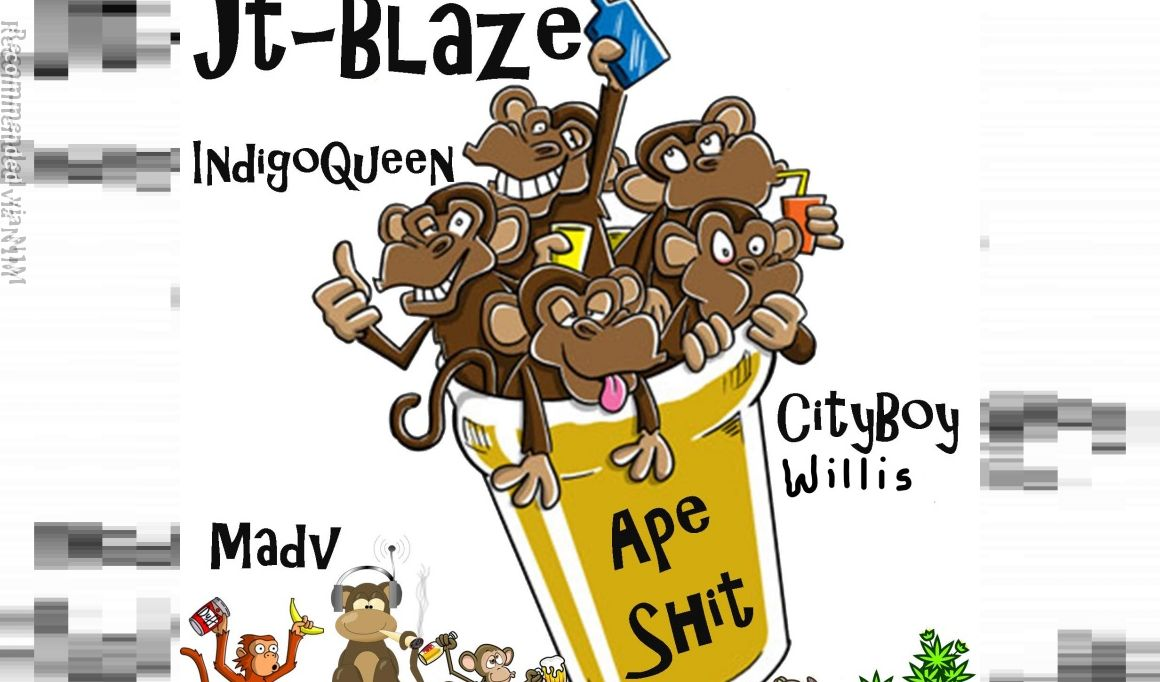 Ape Shit by JT-Blaze Feat. CityBoy Willis, Indigo Queen, and Madv (Prod. by Kato On The Track)