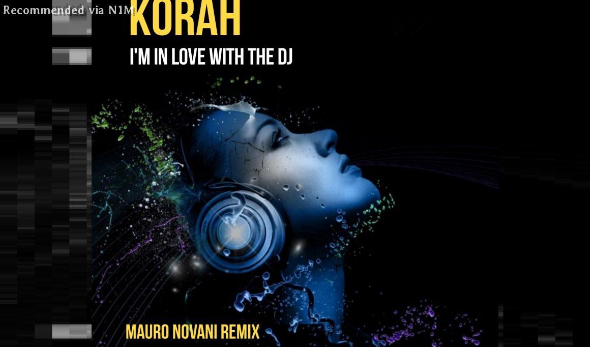 KORAH - I'm In Love With The Dj (Mauro Novani Remix)