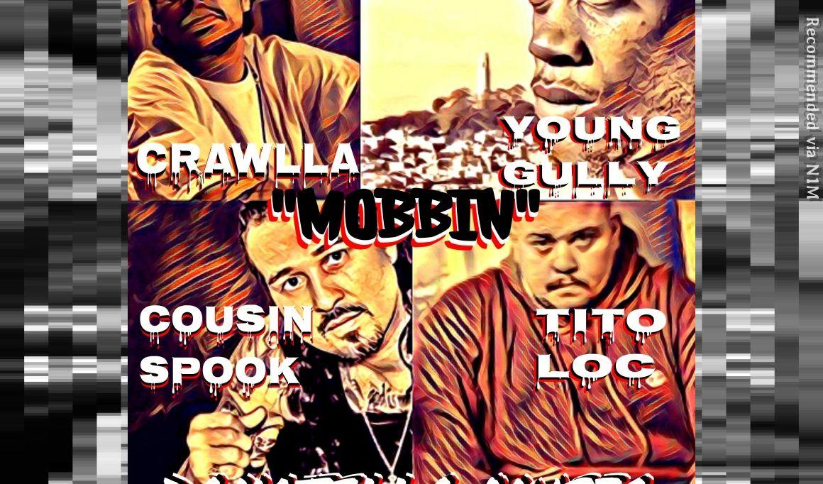 """""""MOBBIN"""" Crawlla ft. Young Gully, Tito Loc, Cousin Spook(Prod. By Donatello)"""