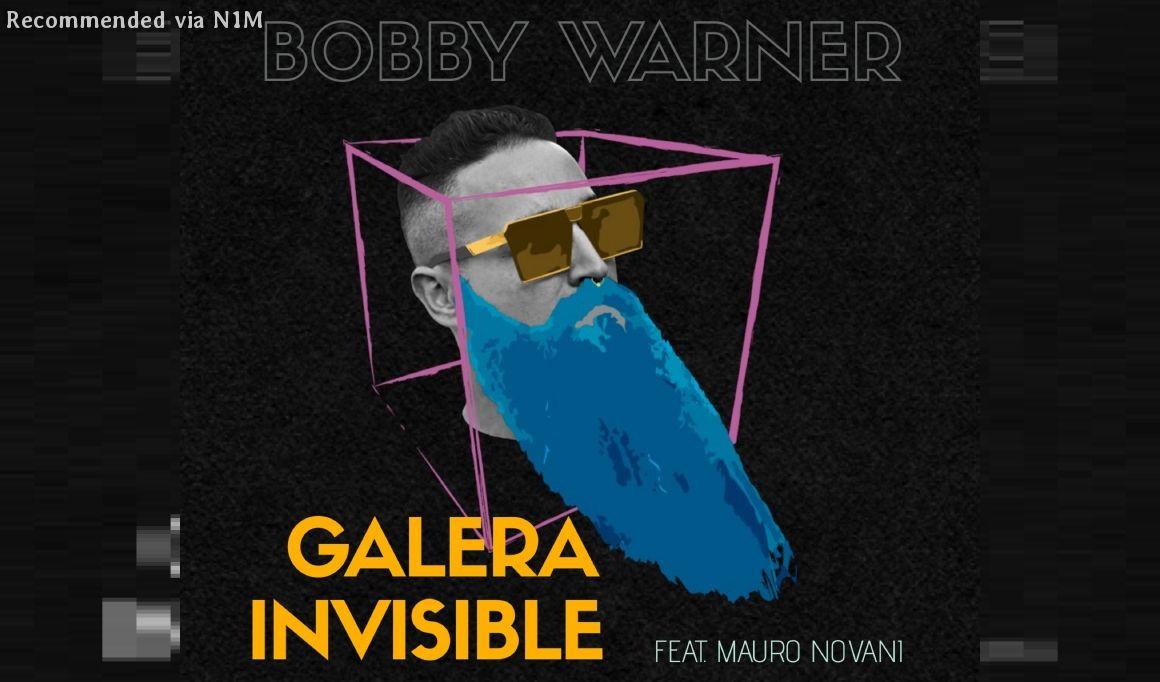 BOBBY WARNER Feat. MAURO NOVANI - GALERA INVISIBLE