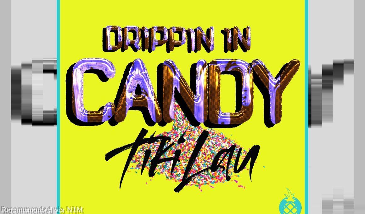 Drippin In Candy Tiki Lau