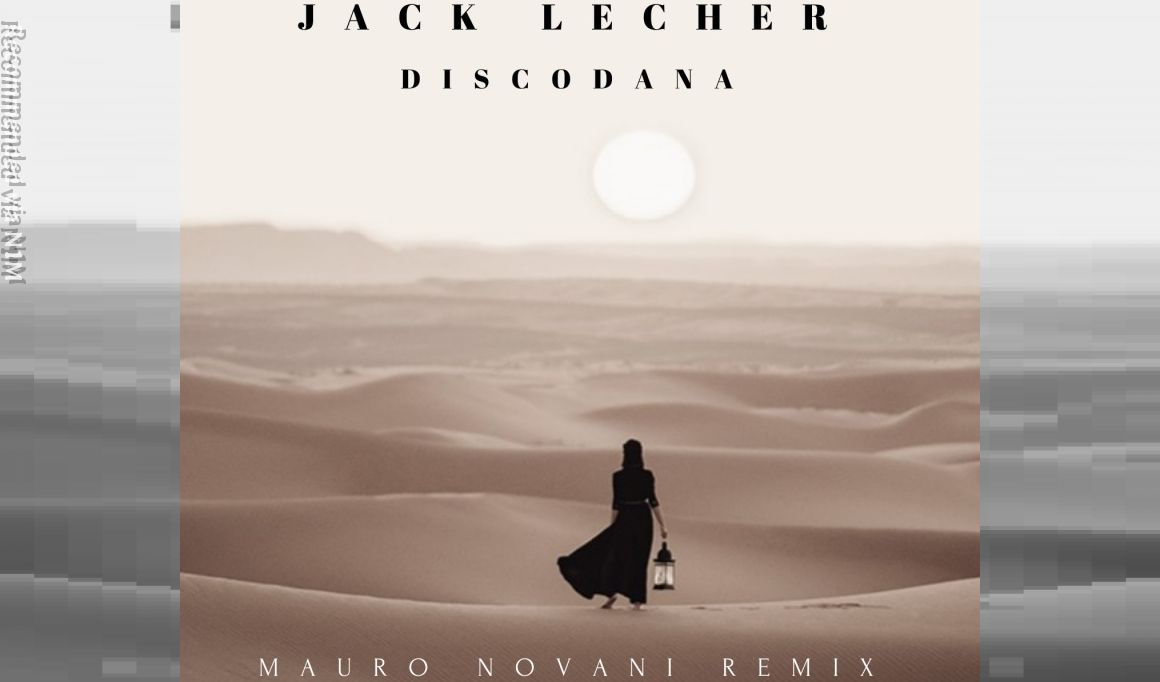 Jack Lecher - DISCODANA - (Mauro Novani Remix)