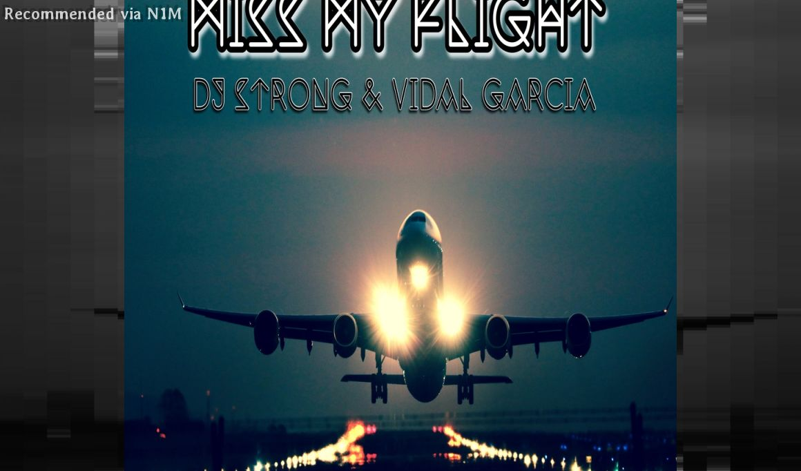 MISS MY FLIGHT...BY DJ STRONG