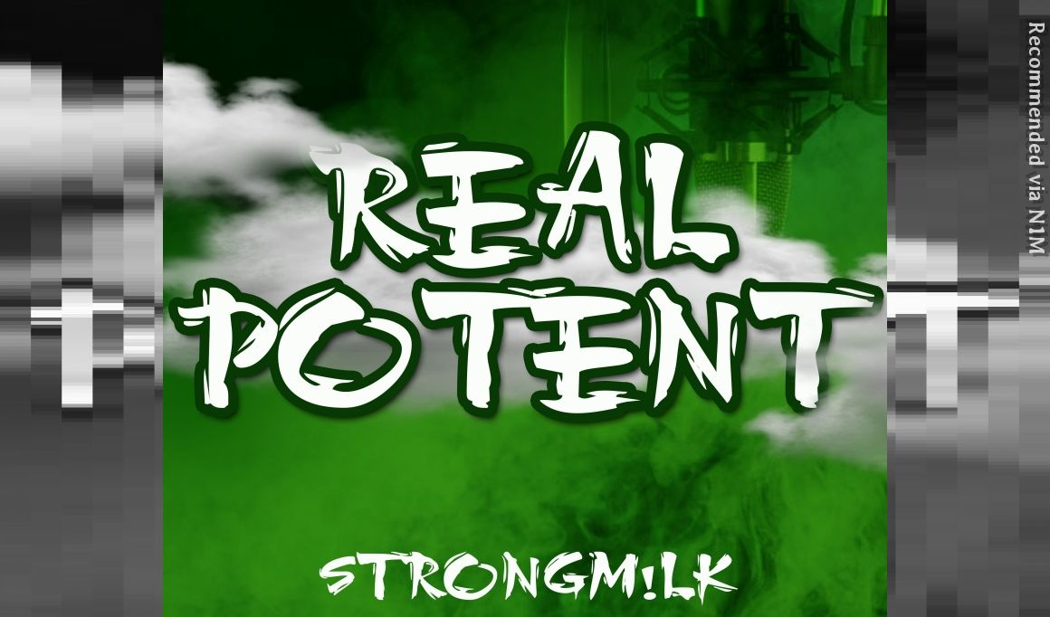 REAL POTENT By STRONGMILK