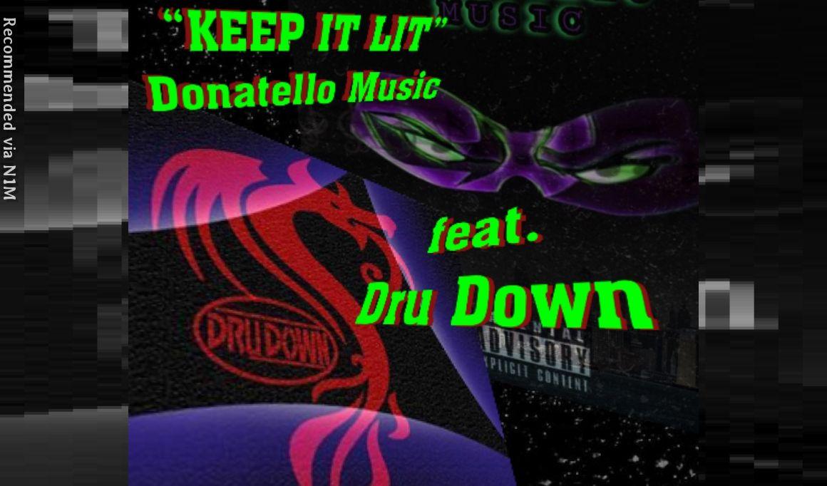 """""""KEEP IT LIT"""" - Donatello feat. Dru Down (Prod. by Donatello)"""