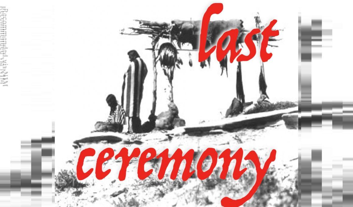 last ceremony
