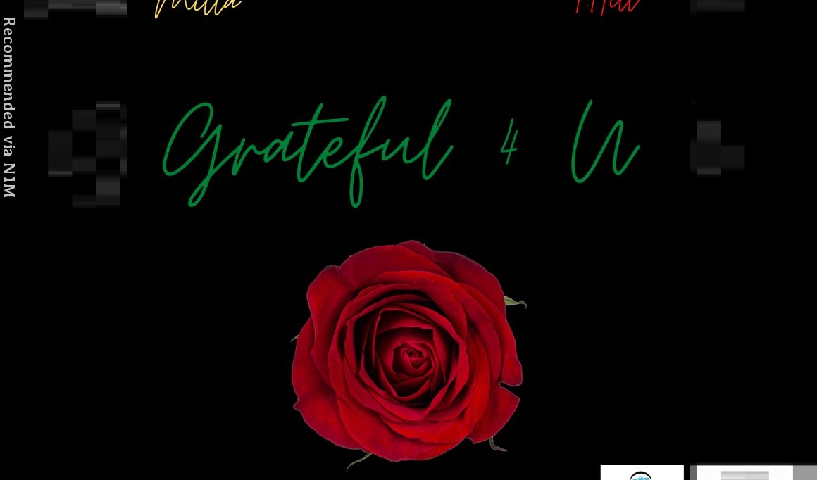 Grateful 4 U, Featuring Mila