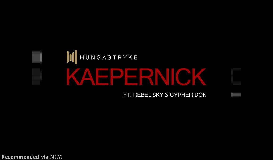 Kaepernick [ft. Rebel $ky & Cypher Don]
