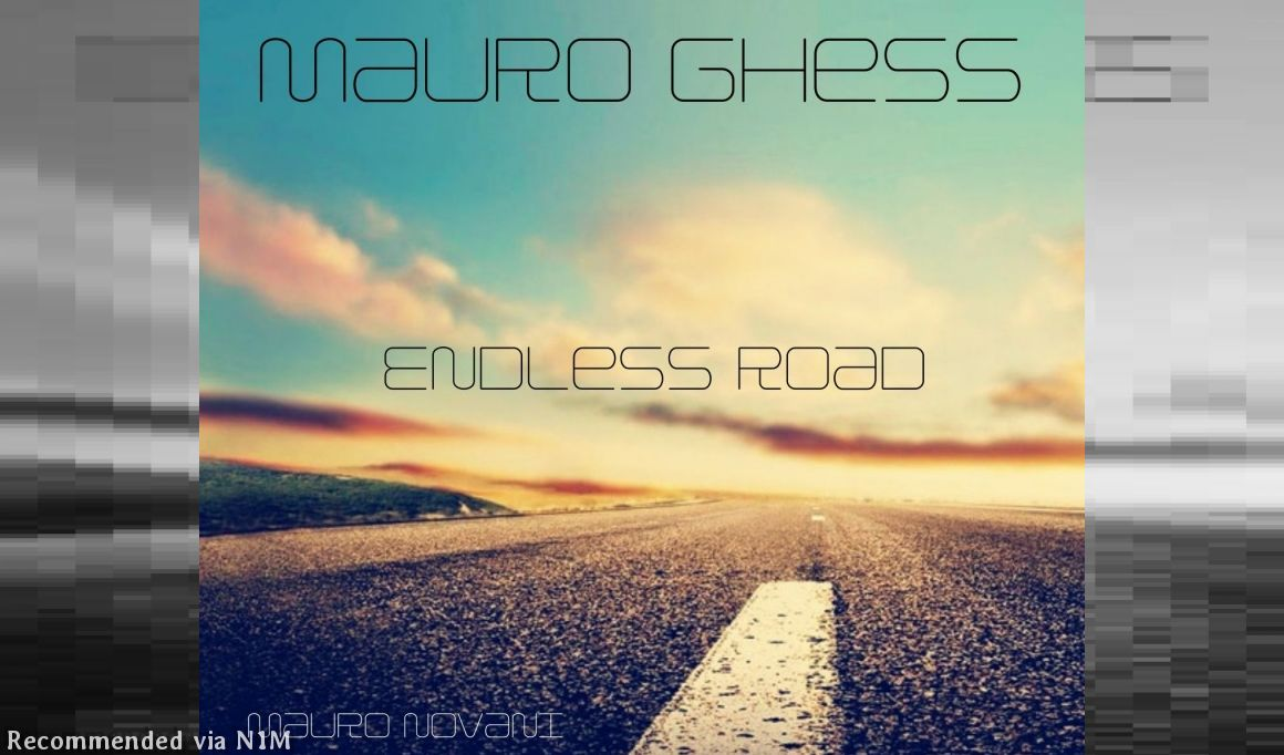 Mauro Ghess - Endless Road (Mauro Novani Remix)