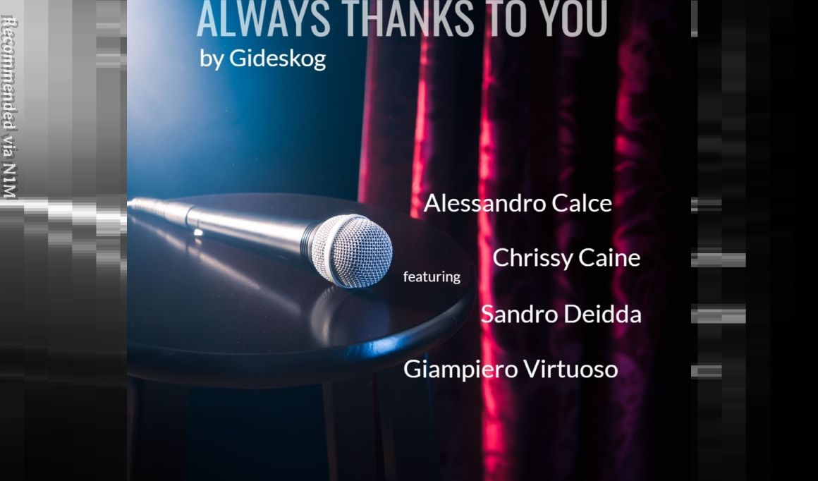 ALWAYS THANKS TO YOU featuring Alessandro Calce, Chrissy Caine, Sandro Deidda and Giampiero Virtuoso