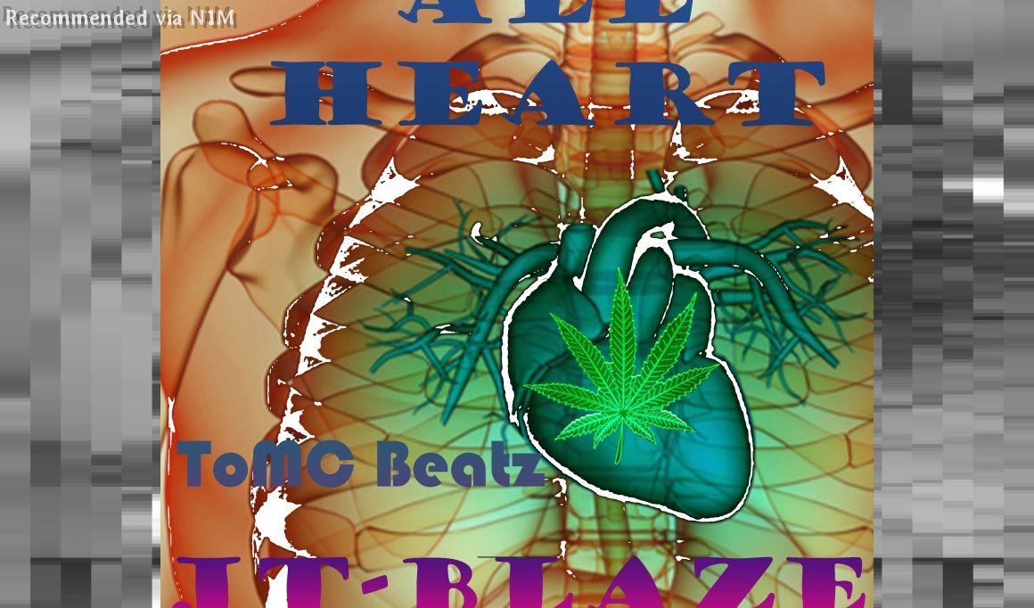 All Heart by JT-Blaze (Prod. by ToMC Beats)