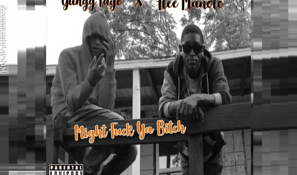 Might Fuck Ya Bitch( feat. Yungg Tayo )