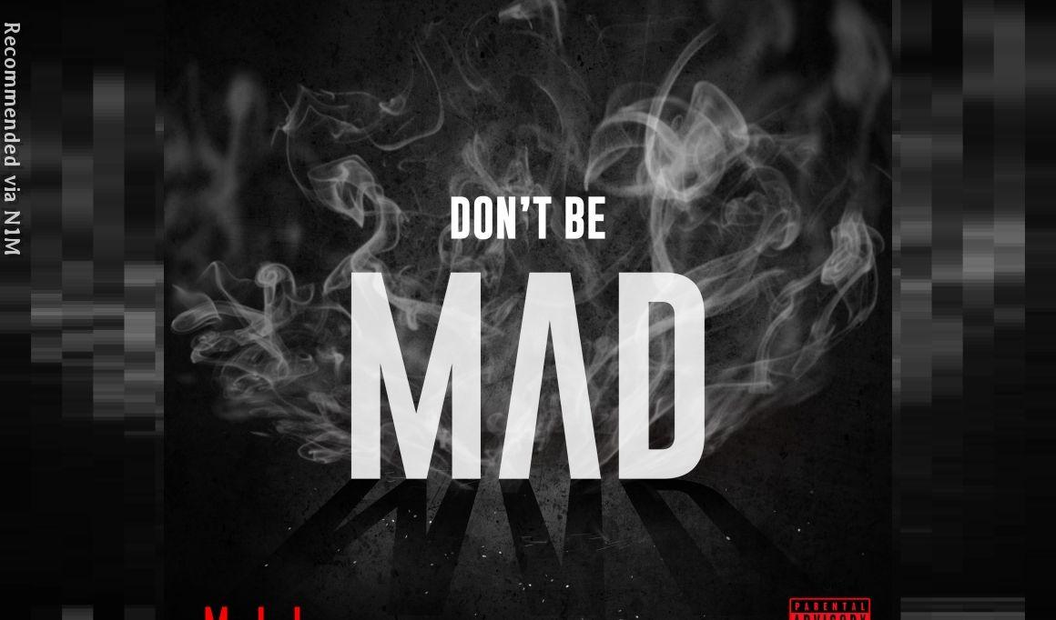 Don't Be Mad ft. Breana Marin, B.I.G. Fella, & M. Genius