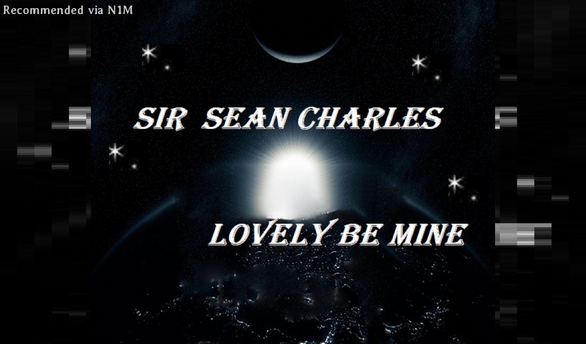 03) Sir Sean Charles - Lovely Be Mine Studio Version