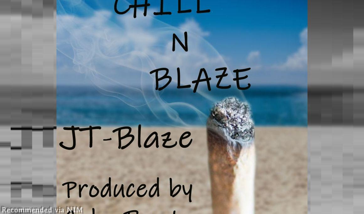 Chill N Blaze by JT-Blaze (Prod. by Cabo Beats)