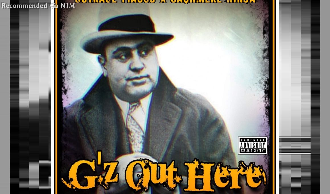 G'z Out Here ft.  Outrage Fiasco & Cashmere Ninja