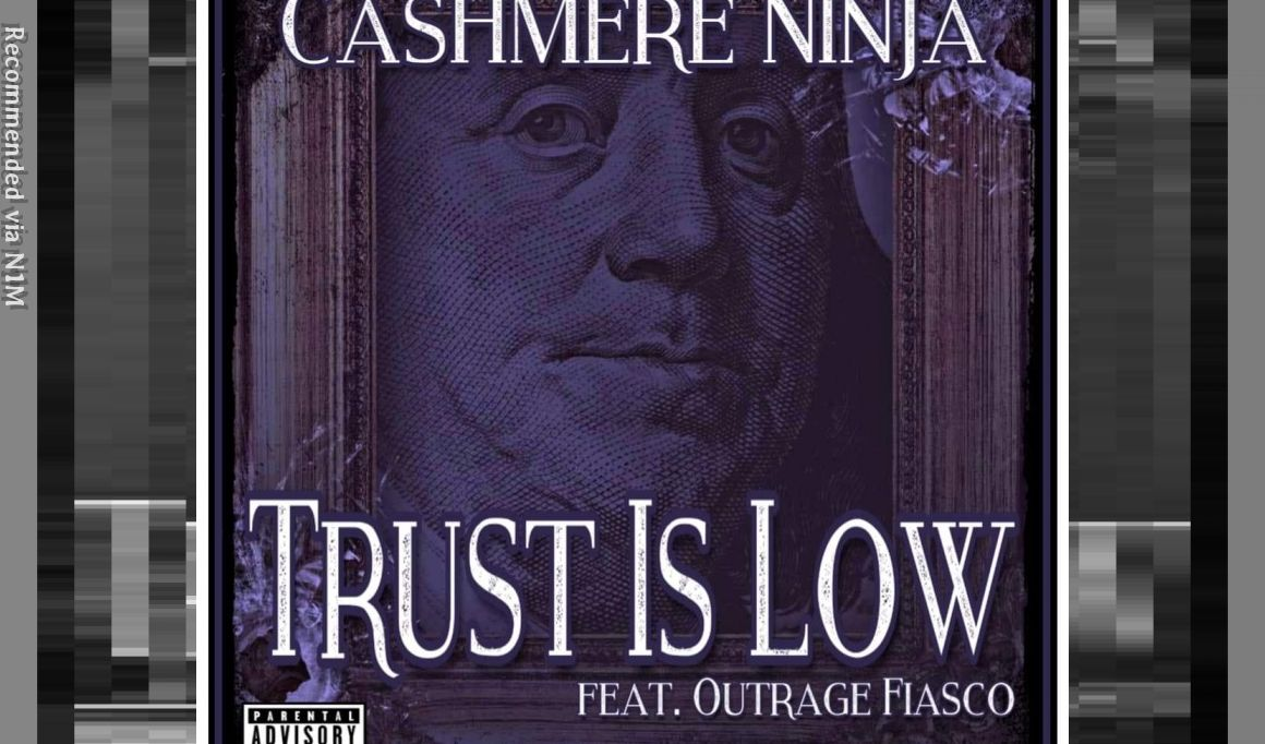 Trust Is Low ft. Outrage Fiasco & Cashmere Ninja