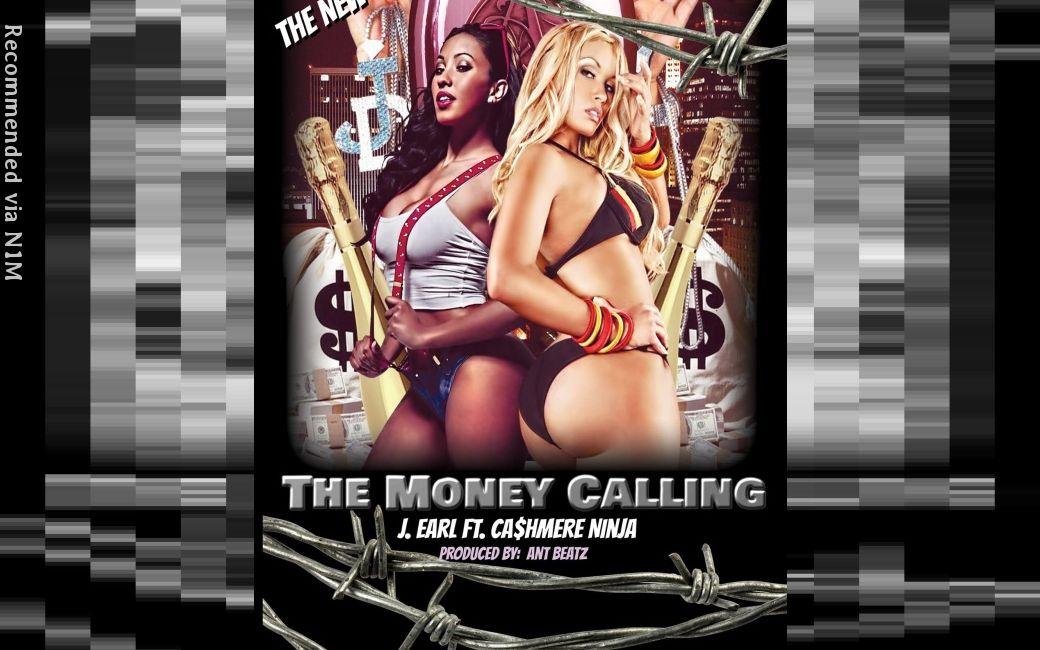Money Calling ft. J. Earl & Cashmere Ninja