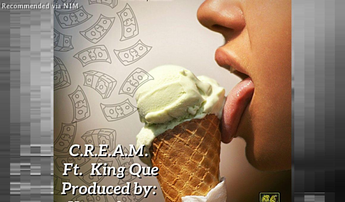 C.R.E.A.M. ft. King Que