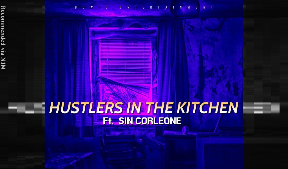 Hustlers In The Kitchen ft. Sin Corleonne