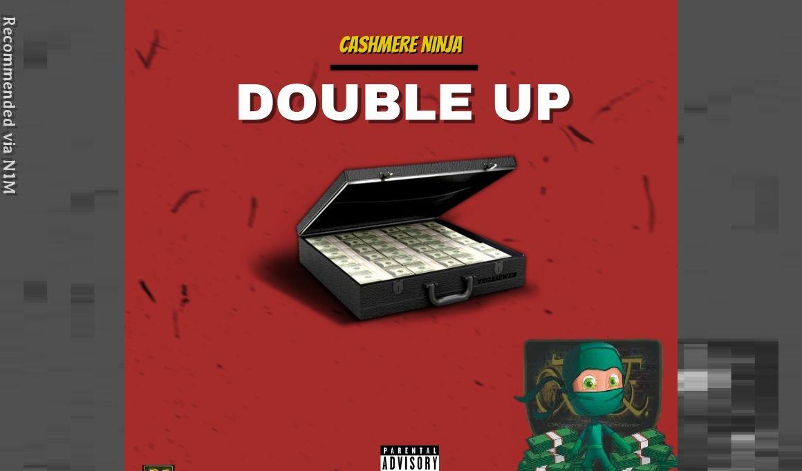 Double Up ft. Cashmere Ninja