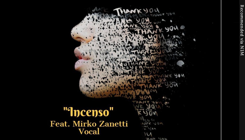 Incenso Feat. Mirko Zanetti
