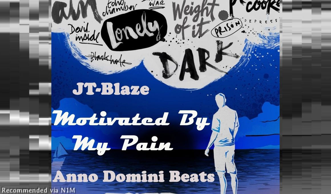 Motivated By My Pain by JT-Blaze (Prod. by Anno Domini Beats)