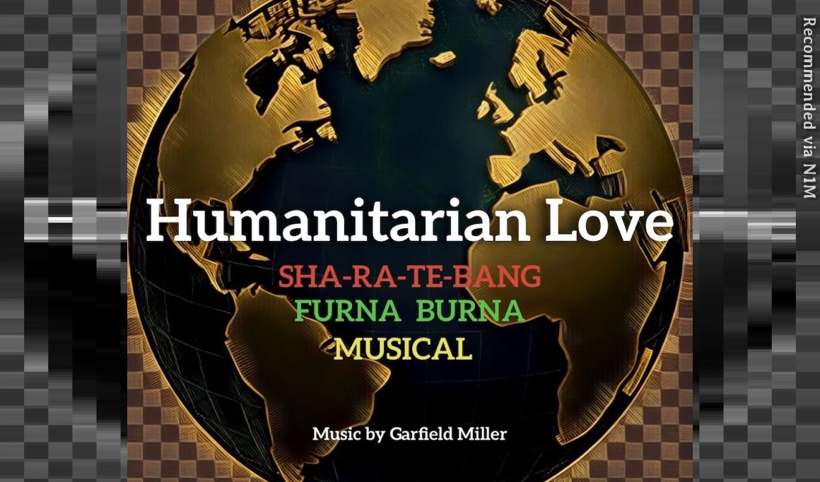 HUMANITARIAN LOVE Feat FURNA BURNA and MUSICAL