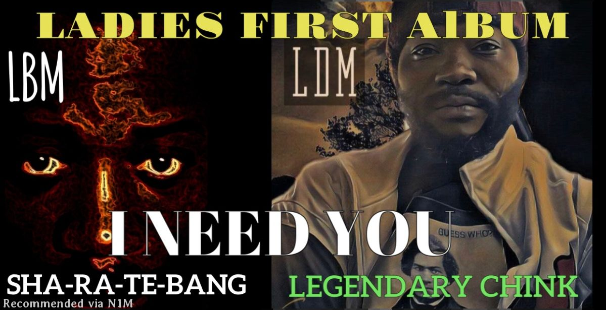 I NEED YOU-Feat LEGENDARY CHINK( LDM)