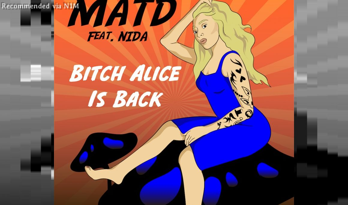 Bitch Alice Is Back - MATD feat Nida