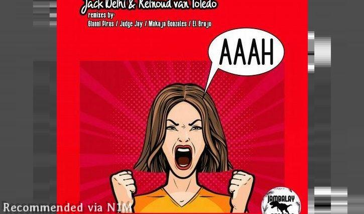 Jack Delhi & Reinoud van Toledo - AAAH (El Brujo Remix)