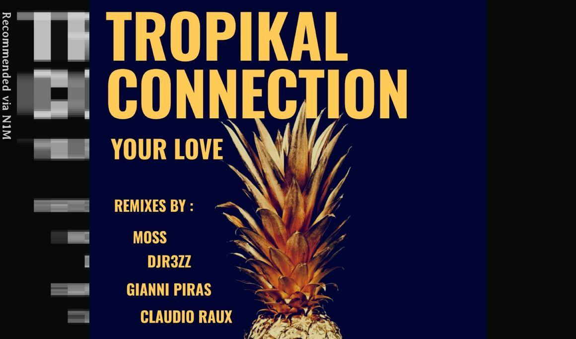 TROPIKAL CONNECTION - YOUR LOVE (Gianni Piras Remix)