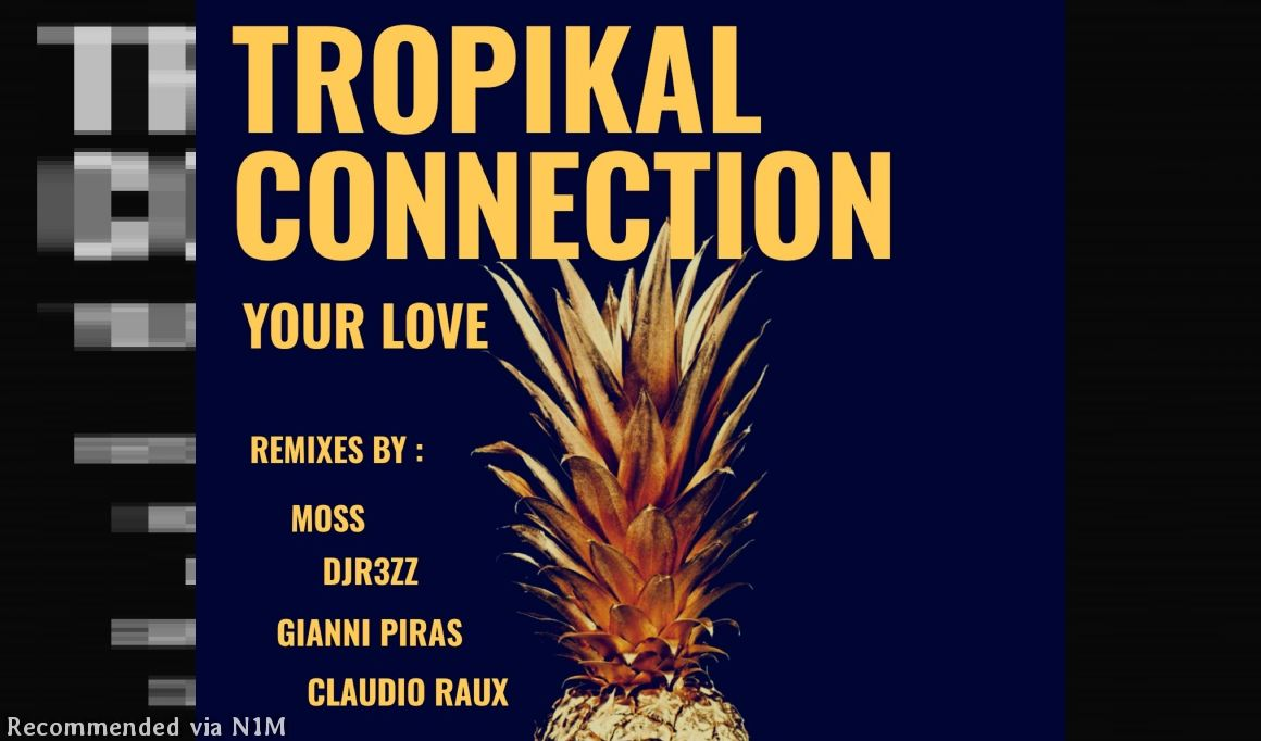 TROPIKAL CONNECTION - YOUR LOVE (MOSS REMIX)