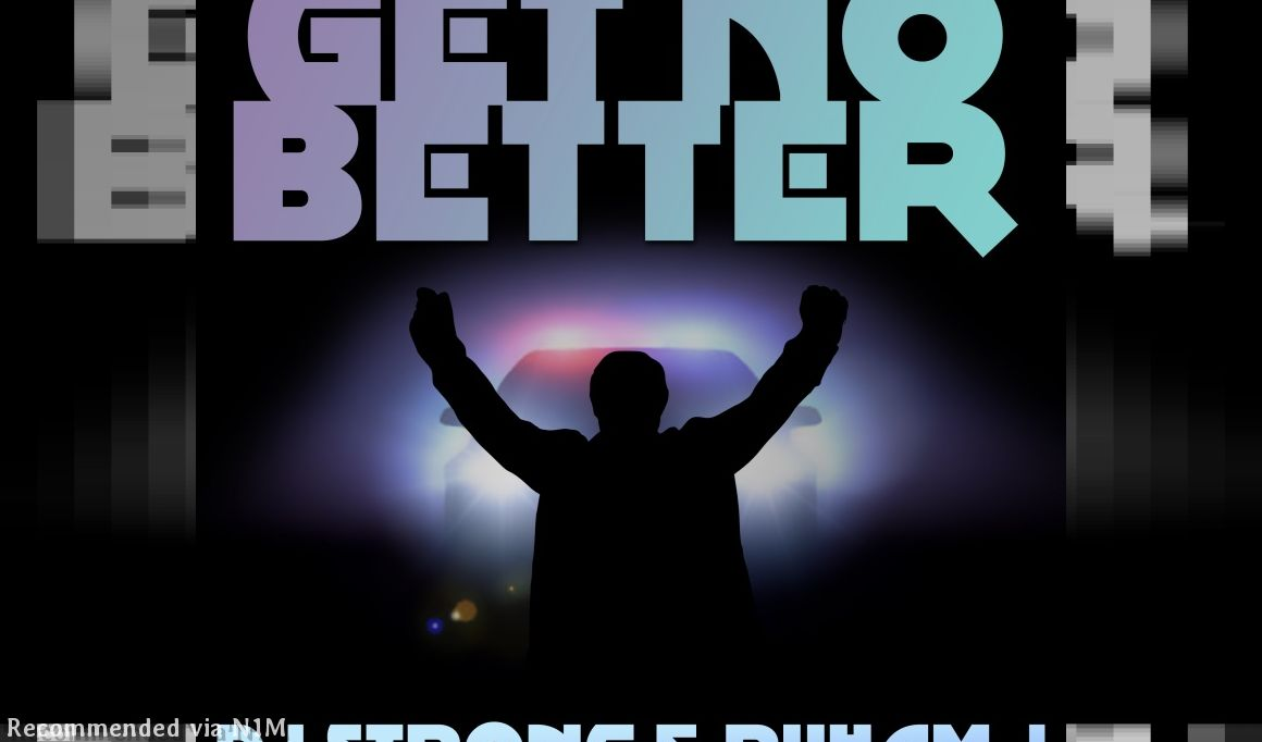 GET NO BETTER (DJ STRONG AND RUHAM J)