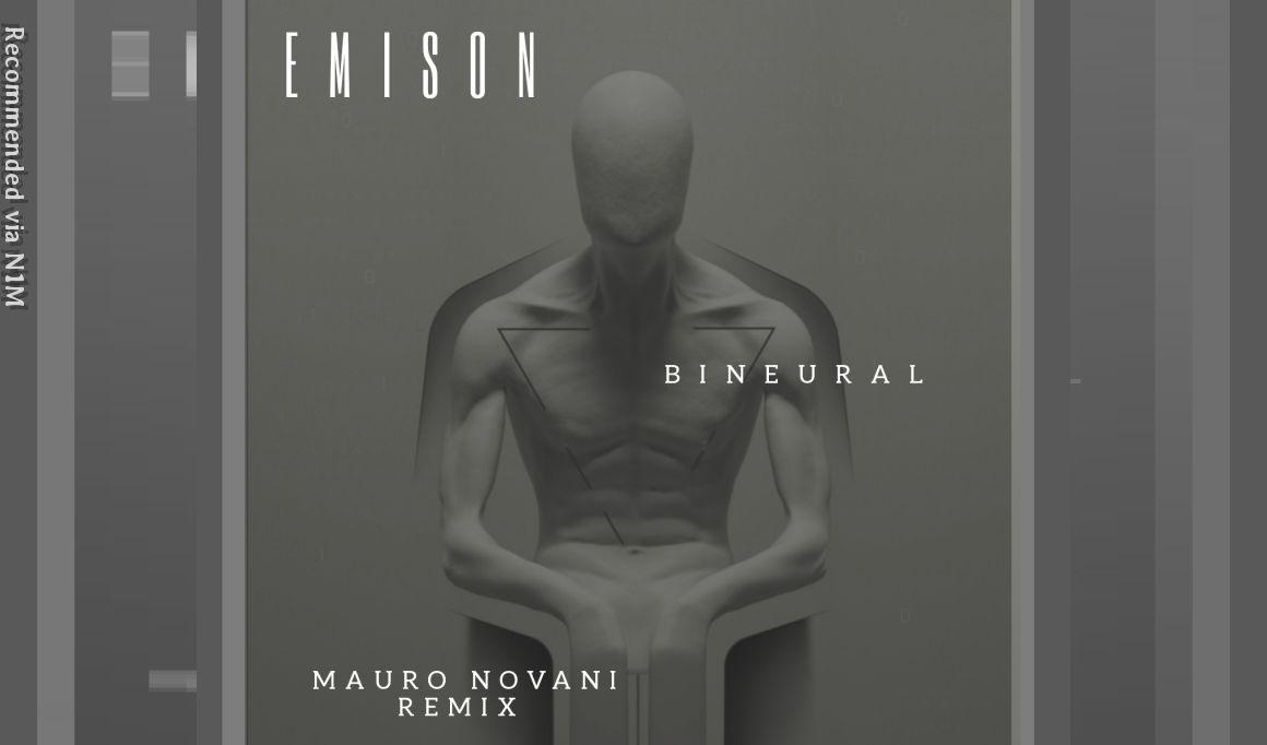 EMISON - BINEURAL - (Mauro Novani Remix)