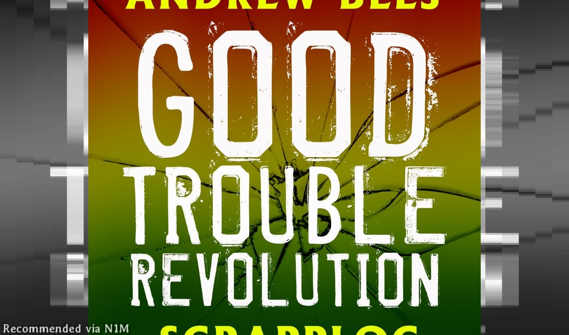 Good Trouble Revolution (feat. Andrew Bees & Scrapploc)