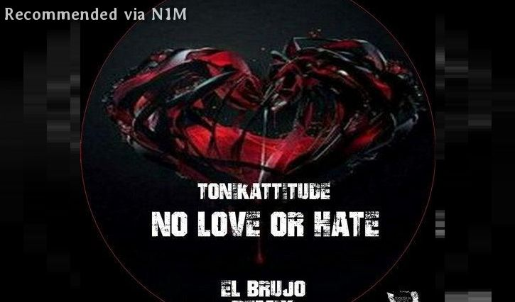 Tonikattitude - No Love Or Hate (El Brujo Remix)