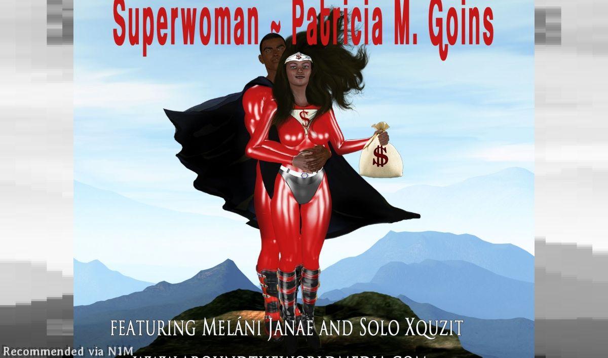 Superwoman by Patricia M. Goins ft Melanie Janae & Solo Xquzit