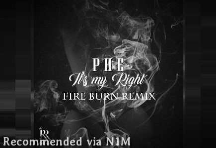 "Its My Right ""Fire Burn"" Remix"