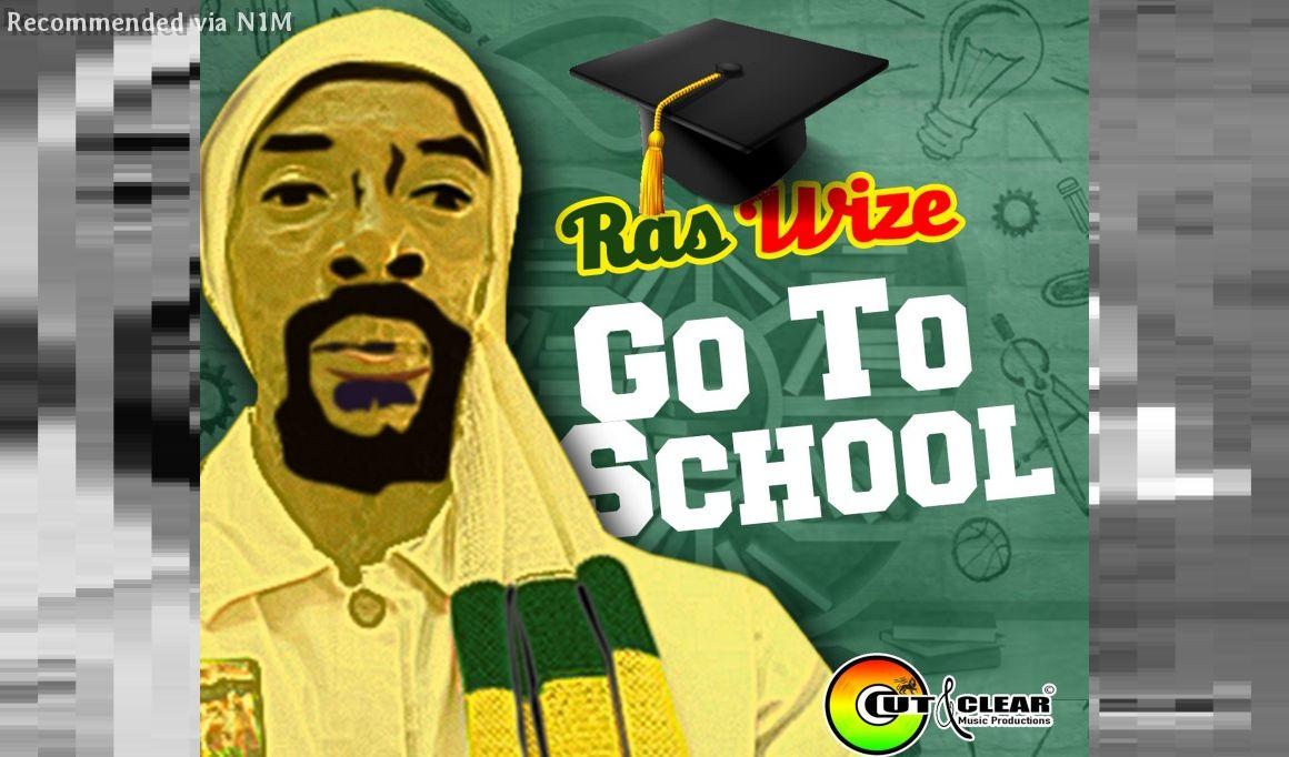 Ras Wize - Go To School