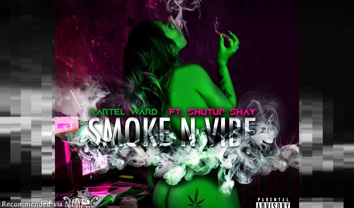 Smoke and Vibe Ft. Shutup Shay